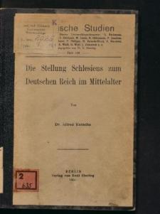 Die Stellung Schlesiens zum Deutschen Reich im Mittelalter