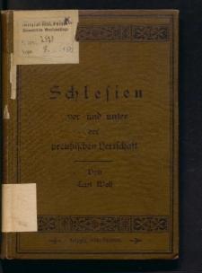 Schlesien vor und unter der preußischen Herrschaft. Für jung und alt dargestellt