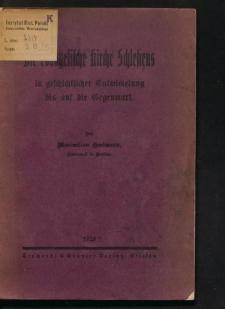 Die evangelische Kirche Schlesiens in geschichtlicher Entwickelung bis auf die Gegenwart