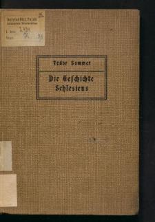 Die Geschichte Schlesiens. Als Grundlage für den Unterricht sowie zum Selbststudium