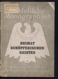 Schlesische Monographien. Kultur und Wirtschaft im Schlesischen Lebensraum. 2, Heimat schöpferischen Geistes