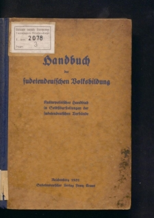 Handbuch für sudetendeutsche Volksbildung. Kulturpolitisches Handbuch in Selbstdarstellungen der sudetendeutschen Verbände