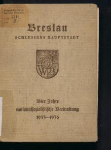 Breslau, Schlesiens Hauptstadt. Vier Jahre nationalsozialistische Verwaltung 1933-1936