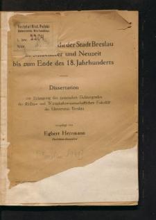 Das Abgabenrecht der Stadt Breslau im Mittelalter und Neuzeit bis zum Ende des 18. Jahrhundert