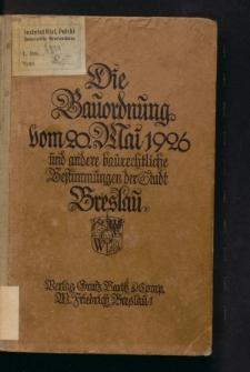 Die Bauordnung vom 20. Mai 1926 und andere baurechtliche Bestimmungen für Breslau