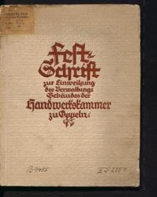 Festschrift zur Einweihung des Verwaltungsgebäudes der Handwerkskammer zu Oppeln für die Provinz Oberschlesien. 24. Sept. 1927