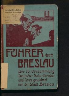 Führer durch Breslau. Aus Anlass der 76. Versammlung deutscher Naturforscher und Äerzte