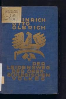 Der Leidensweg des oberschlesischen Volkes zugleich seine Geschichte vom Jahre 1919 bis 1922