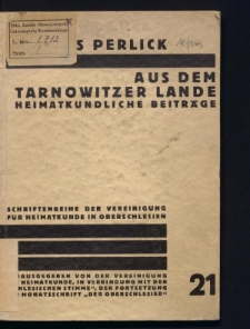 Aus dem Tarnowitzer Lande. Heimatkundliche Beiträge