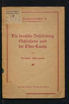 Die deutsche Besiedelung Schlesiens und der Ober-Lausitz