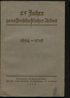 25 Jahre genossenschaftlicher Arbeit 1894-1919. Hrsg. vom Provinzialverband schlesischer landwirtschaftlicher Genossenschaften zu Breslau