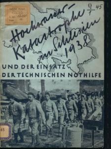 Hochwasserkatastrophe in Schlesien 1938 und der Einsatz der Technischen Nothilfe. Ein Bericht in Wort und Bild