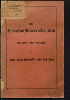 Der historische Atlas von Schlesien. Ein neues unternehmen der Historischen Kommission für Schlesien