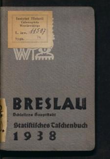 Breslau - schlesiens Hauptstadt. Statistisches Taschenbuch 1938