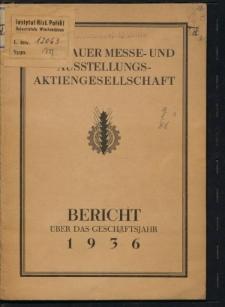 Breslauer Messe- und Ausstellungs- Aktiengesellschaft. Bericht über das Geschäftsjahr 1936