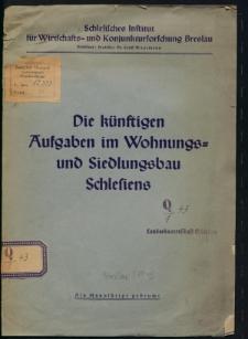 Die künftigen Aufgaben im Wohnungs- und Siedlungsbau Schlesiens