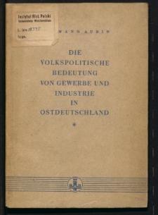 Die Volkspolitische Bedeutung von Gewerbe und Industrie in Ostdeutschland