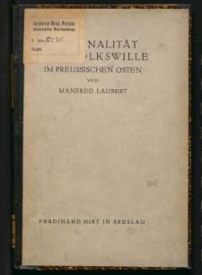 Nationalität und Volkswille im preussischen Osten