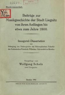 Beiträge zur Musikgeschichte der Stadt Liegnitz von ihren Anfängen bis etwa zum Jahre 1800
