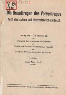 Die Grundfragen des Vorvertrages nach deutschem und österreichischem Recht.