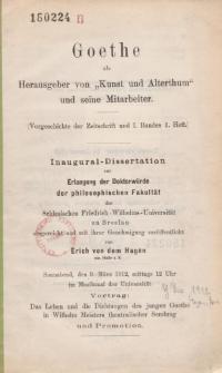 """Goethe als Herausgeber von """"Kunst und Alterthum"""" und seine Mitarbeiter : (Vorgeschichte der Zeitschrift und I. Bandes 1. Heft.) / veröffentlicht von Erich von dem Hagen."""