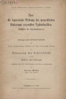Über die bakterizide Wirkung des menschlichen Blutserums gegenüber Typhusbazillen : (Nachweis des Zwischenkörpers) / veröffentlicht von Georg Hahn.