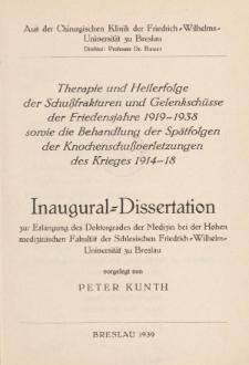 Therapie und Heilerfolge der Schußfrakturen und Gelenkschüsse der Friedensjahre 1919-1938 sowie die Behandlung der Spätfolgen der Knochenschußverletzungen des Krieges 1914-1918.