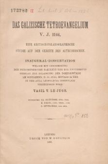 Das galizische Tetroevangelium v J. 1144 : eine kritisch-palaeographische Studie auf dem Gebiete des Altrussischen.