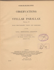 Observations of stellar parallax Volume II from photographs taken and measured at the Royal Observatory, Greenwich