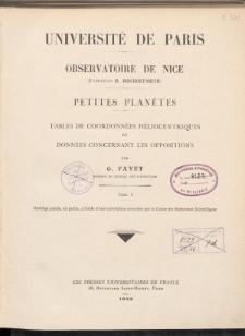 Petites Planétes. Tables de coordonnées héliocentriques et données concernant les oppositions. T. I.