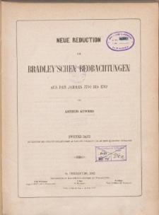 Neue Reduction der Bradley'schen Beobachtungen aus den Jahren 1750 bis 1762. Bd. 2.