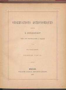 Observations Astronomiques. Premiere Partie.