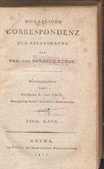 Monatliche Correspondenz zur beförderung der Erd- und Himmels-Kunde. Bd. XXVII.