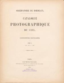 Catalogue Photographique du Ciel. Coordonnés rectilignes. T. I. Zone +16° A +18°