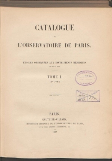 Catalogue de L'Observatoire de Paris. T. I. (0h a VIh.)