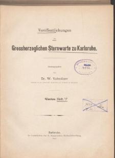 Veröffentlichungen der Grossherzoglichen Sternwarte zu Karlsruhe. Heft 4.