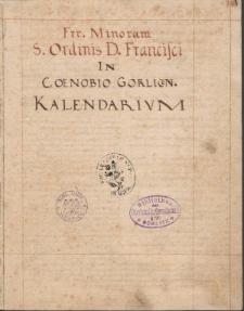 Fratrum Minorum S. Ordinis D. Francisci in caenobio Gorlicen. Kalendarium