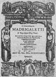 Il primo libro de madrigaletti a una, doi é tre voci [...] opera prima [...]