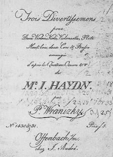 Trois divertissemens pour deux violons, viole, violoncelle, flute, hautbois deux cors & basse arrangés d'après les quaturs: oeuvre 81me de Mr. I. Haydn par P. Wranizky.