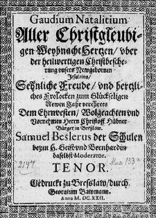 Gaudium natalitium aller Christgleubigen Weynacht Hertzen uber der heilwertigen Christbescherung [...]