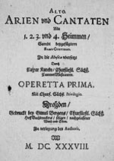 Arien und Cantaten mit 1.2.3. und 4. Stimmen, sambt beygefügtem Basso Continuo [...] operetta prima [...]