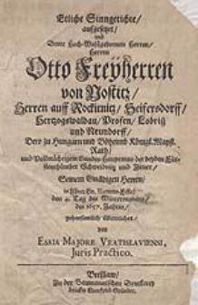 Etliche Sinngetichte, ausgesetzet, und Deme [...] Herren Otto [...] von Nostitz [...] in Ihrer Gn. Namens-Feste, den 4. Tag des Wintermonats des 1657. Jahres [...] überreichet /  von Esaia Majore [...].