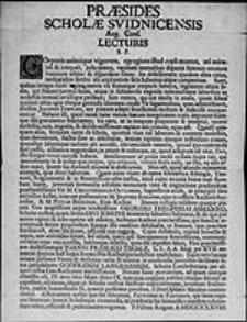 Praesides Scholae Swidnicensis Aug. Conf. Lecturis s.p.