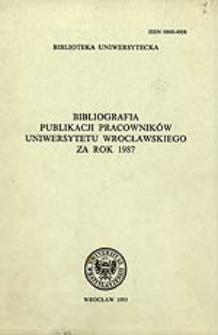 Bibliografia Publikacji Pracowników Uniwersytetu Wrocławskiego za rok 1987
