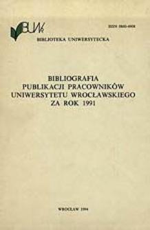 Bibliografia Publikacji Pracowników Uniwersytetu Wrocławskiego za rok 1991