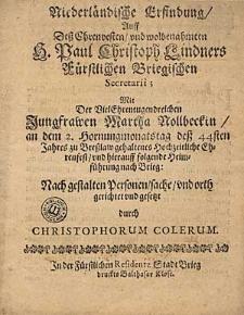 Niederländische Erfindung Auff [...] H. Paul Christoph Lindners [...] Mit [...] Martha Nollbeckin [...] Ehrenfest [...] / durch Christophorum Colerum.