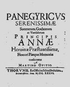 Panegyricus Serenissimae Suecorum [...] Principis Annae [...] / consecratus a Martino Opitio.