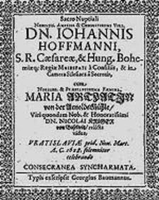 Sacro Nuptiali Nobiliss. [...] Viri Dn. Iohanni Hoffmanni [...] cum [...] Maria Artzatin [...] consecrata syncharmata.