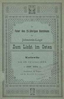 Zur Feier des 25-jährigen Bestehens der Johannis-Loge zum Licht im Osten in Kattowitz am 28.Oktober 1894. 1869-1894. Handschrift für Brüder von...