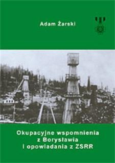 Okupacyjne wspomnienia z Borysławia i opowiadania ZSRR